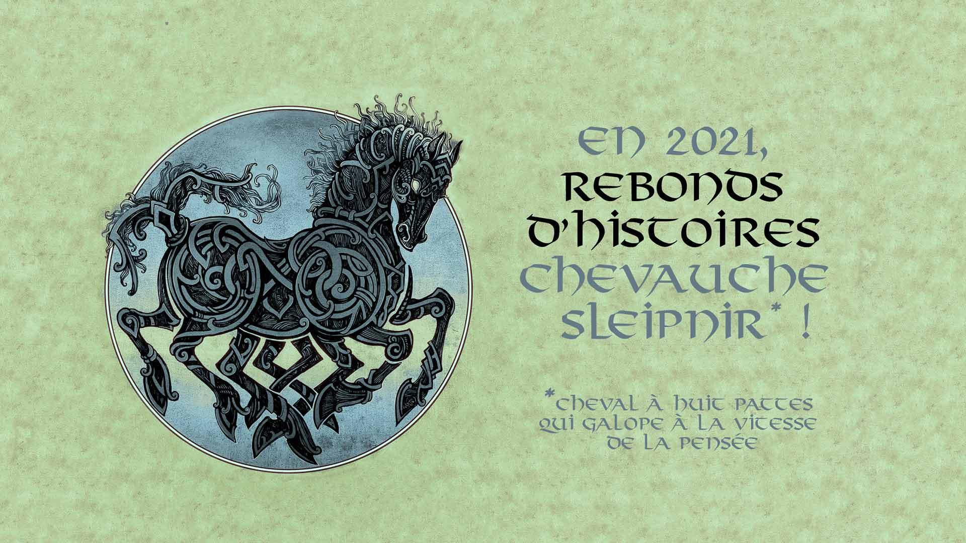En 2021, Rebonds d'histoires chevauche Sleipnir !